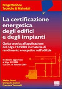 La certificazione energetica degli edifici e degli impianti.