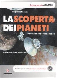 La scoperta dei pianeti. Da Galileo alle sonde spaziali.