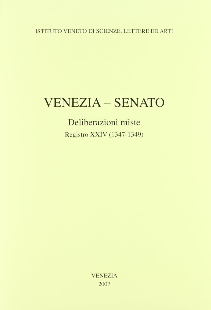 Venezia-Senato. Deliberazioni miste. Registro XXIV (1347-1349). Testo latino a fronte.