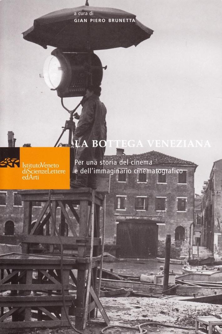 La bottega veneziana per una storia del cinema e dell'immaginario cinematografico