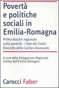 Povertà e politiche sociali in Emilia-Romagna. I dati dei Centri di ascolto delle Caritas diocesane.
