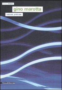 Gino Marotta. Naturale/artificiale. Catalogo della mostra (Campobasso, 21 marzo-15 giugno 2007). Ediz. italiana e inglese