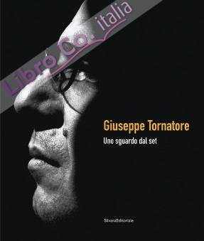 Giuseppe Tornatore. Uno Sguardo dal Set