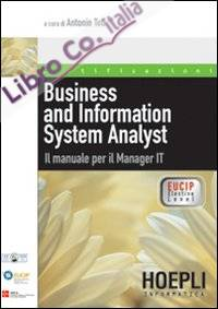 Business and Information System Analyst. Il manuale per il Manager IT