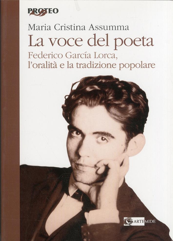 La voce del poeta. Federico Garcia Lorca. L'oralità e la tradizione popolare.