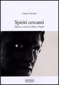 Spiriti cercanti. Mistica e santità in Boine e Papini.
