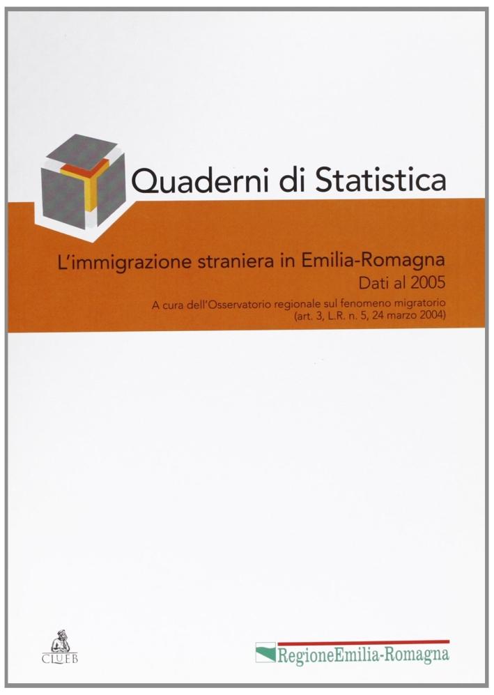 L'immigrazione straniera in Emilia Romagna. Dati al 2005
