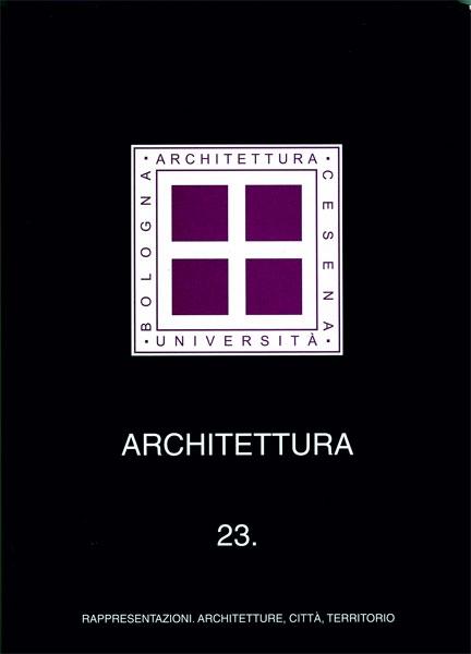 Architettura. Vol. 23: Rappresentazioni, architetture, città, territorio...