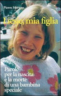 Liesje, Mia Figlia. Parole per la Nascita e la Morte di una Bambina Speciale