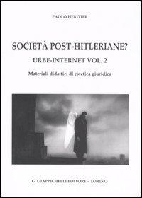 Urbe-Internet. Vol. 2: Società post-hitleriane? Materiali didattici di estetica giuridica...