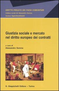 Giustizia sociale e mercato nel diritto europeo dei contratti