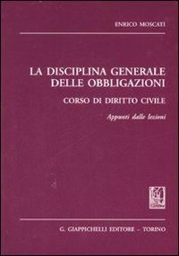 La disciplina generale delle obbligazioni. Corso di diritto civile. Appunti dalle lezioni