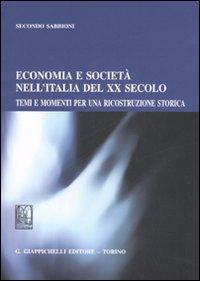 Economia e società nell'Italia del XX secolo. Temi e momenti per una ricostruzione storica