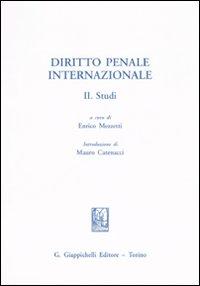 Diritto Penale Internazionale. Vol. 2: Studi