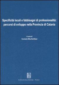 Specificità locali e fabbisogni di professionalità: percorsi di sviluppo nella Provincia di Catania