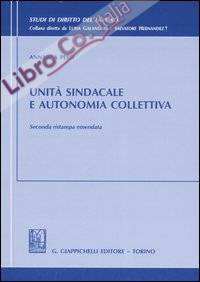 Unità sindacale e autonomia collettiva.
