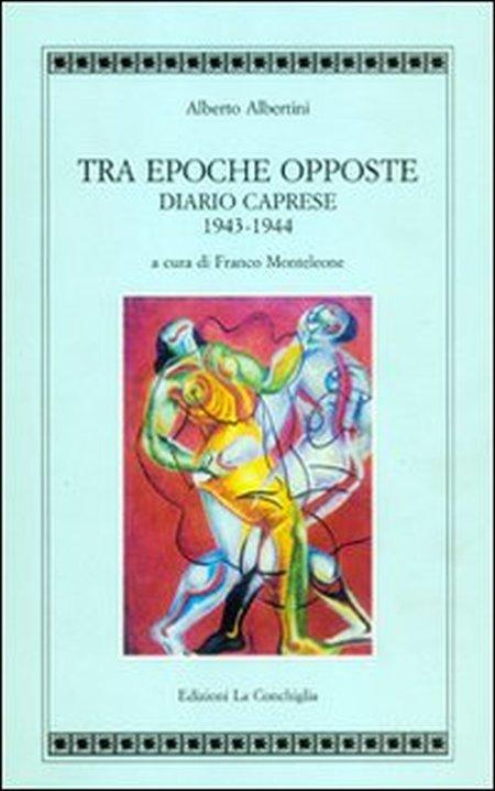 Tra epoche opposte. Diario caprese 1943-1944