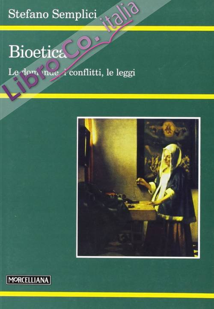Bioetica. Le domande, i conflitti, le leggi