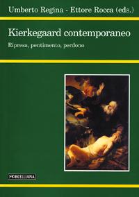 Kierkegaard contemporaneo. Ripresa, pentimento, perdono