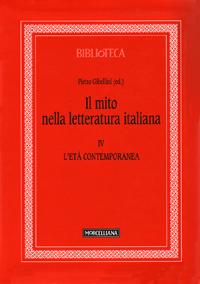 Il Mito nella Letteratura Italiana. Vol. 4: l'Età Contemporanea