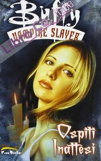 Buffy. The Vampire Slayer. Ospiti Inattesi