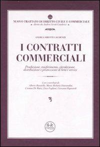I contratti commerciali. Produzione, trasferimento, circolazione, distribuzione e promozione di beni e servizi