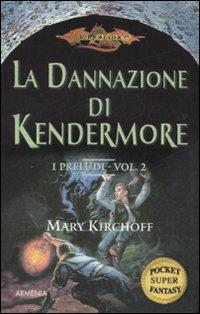 La dannazione di Kendermore. I preludi. DragonLance. Vol. 2