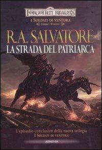 La strada del patriarca. I soldati di ventura. Forgotten Realms. Vol. 3
