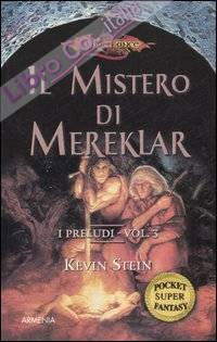 Il mistero di Mereklar. I preludi. DragonLance. Vol. 3