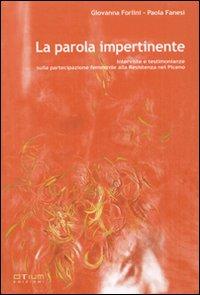 La parola impertinente. Interviste e testimonianze sulla partecipazione femminile alla Resistenza nel Piceno