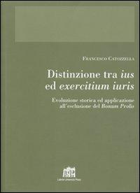 Distinzione tra ius ed exercitium iuris. Evoluzione storica ed applicazione all'esclusione del bonum prolis