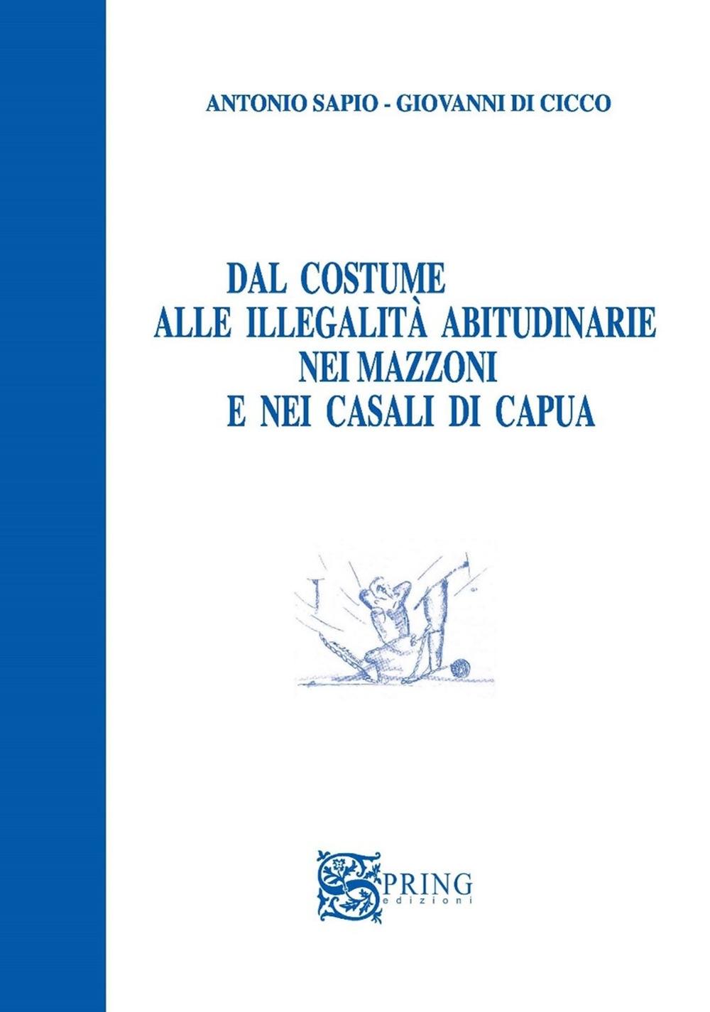 Dal costume alle illegalità abitudinarie nei mazzoni e nei casali di Capua