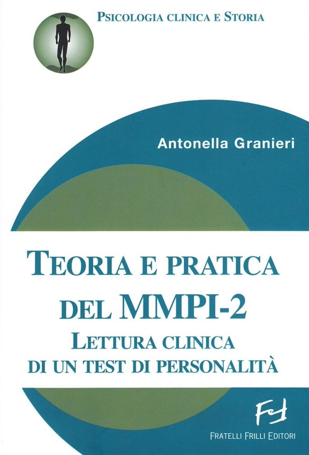 Teoria e pratica del MMPI-2. Lettura clinica di un test di personalità