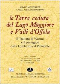 Le terre cedute del lago Maggiore e valli d'Ossola. Il trattato di Worms e il passaggio dalla Lombardia al Piemonte