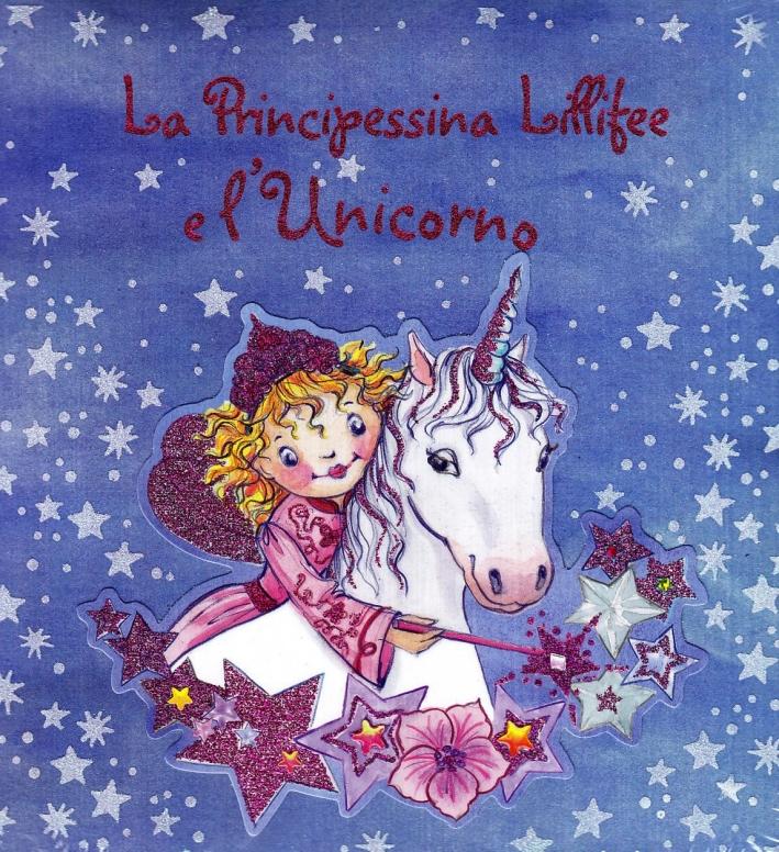 La principessina Lillifee e l'unicorno. Ediz. illustrata