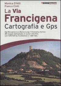 La via Francigena. Cartografia 1:30.000 e GPS
