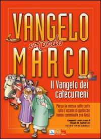 Vangelo secondo Marco. Il vangelo dei catecumeni