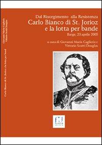 Carlo Bianco di Saint Jorioz e la lotta per bande dal Risorgimento alla Resistenza