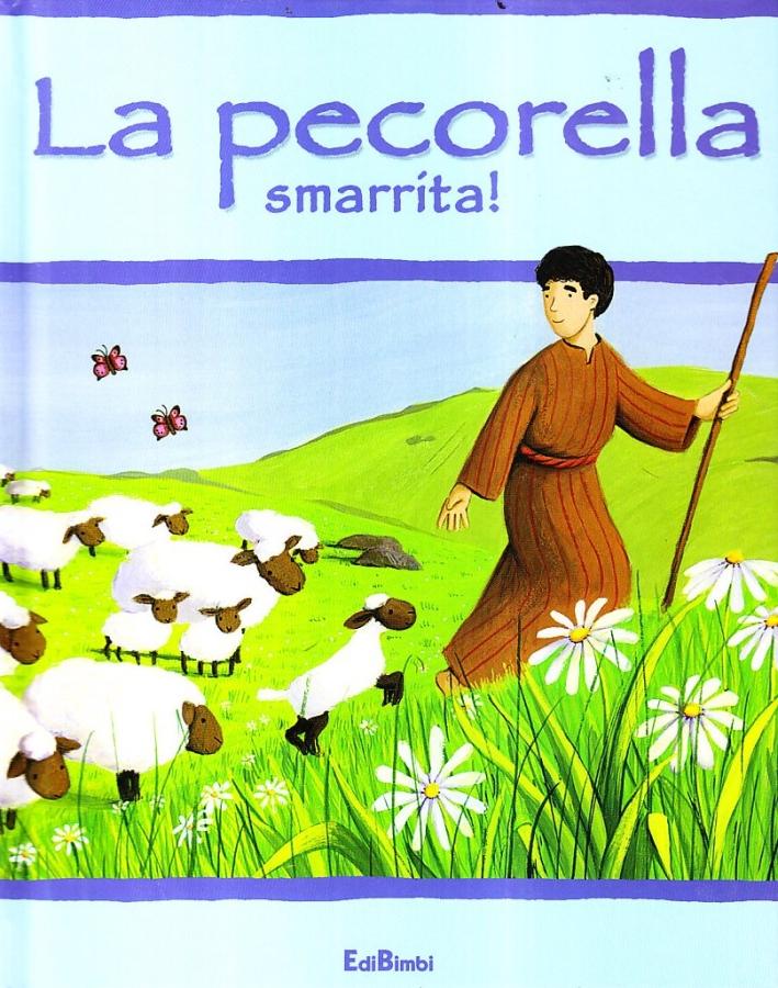 La pecorella smarrita! Ediz. illustrata