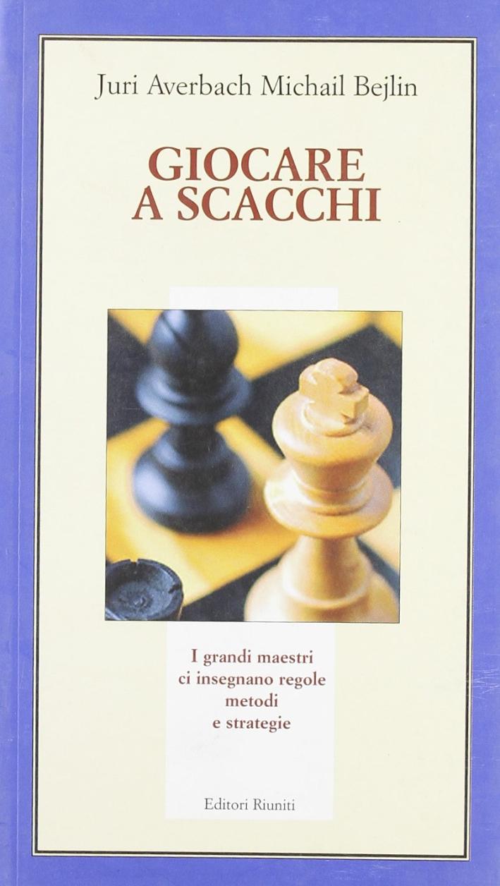 Giocare a scacchi. Ediz. illustrata