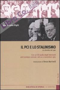 Il PCI e lo stalinismo. Un dibattito del 1961. Con CD Audio.
