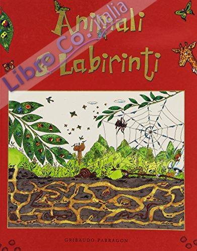 Animali & labirinti. Ediz. illustrata