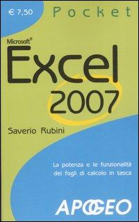 Excel 2007. La potenza e le funzionalità dei fogli di calcolo in tasca.