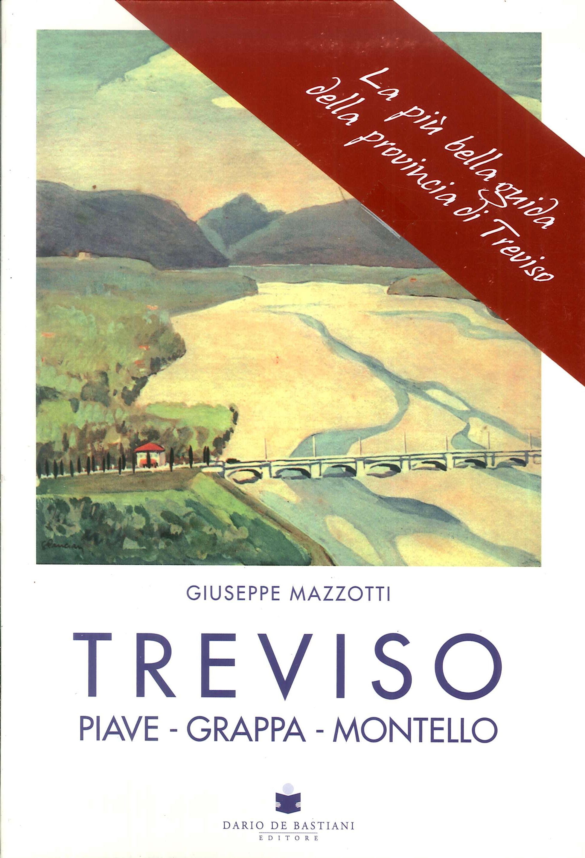 Treviso, Piave, Grappa, Montello.