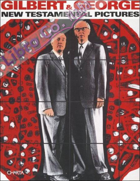 Gilbert & George. New Testamental Pictures