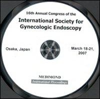 First AAGL International congress on minimally invasive gynecology. 4th SEGI Annual meeting (Palermo, 20-23 June 2007). CD-ROM