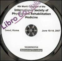 Fourth World congress of the International society of physical and rehabilitation medicine, ISPRM (Seoul, 10-14 June 2007). CD-ROM