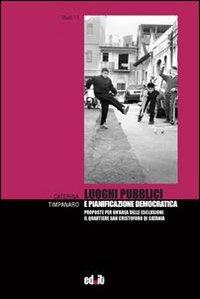 Luoghi pubblici e pianificazione democratica. Proposte per un'area delle esclusioni: il quartiere San Cristoforo di Catania