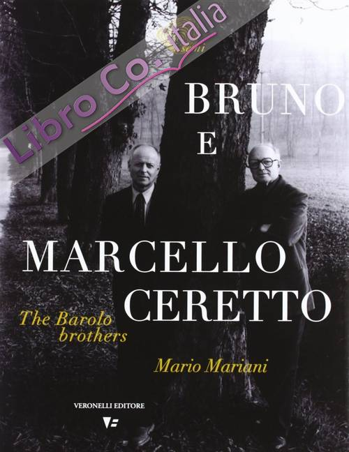 Bruno e Marcello Ceretto. The barolo brothers
