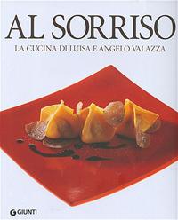 Al Sorriso. La cucina di Luisa e Angelo Valazza